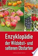 Enzyklop  die der Wildobst  und seltenen Obstarten