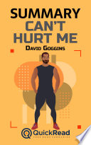 Summary of    Can   t Hurt Me    by David Goggins   Free book by QuickRead com Book PDF