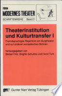 Theaterinstitution Und Kulturtransfer I