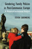 Gendering Family Policies in Post-Communist Europe