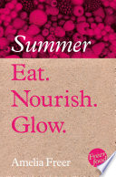 Eat  Nourish  Glow     Summer