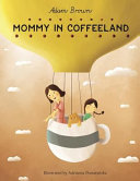 Mommy in Coffeeland Book PDF
