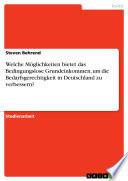 Welche Möglichkeiten bietet das Bedingungslose Grundeinkommen, um die Bedarfsgerechtigkeit in Deutschland zu verbessern?