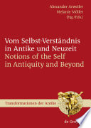 Vom Selbst Verst  ndnis in Antike und Neuzeit   Notions of the Self in Antiquity and Beyond