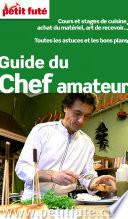 Guide du Chef amateur 2013 Petit Fut    avec photos et avis des lecteurs