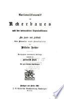 System der volkswirtschaft  Bd  National  konomik des ackerbaues und der verwandten urproduktionen    13  verm  Aufl  bearb  von H  Dade     1903