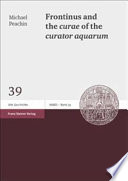 Frontinus and the Curae of the Curator Aquarum