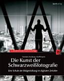 Die Kunst der Schwarzweißfotografie