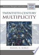 Twentieth Century Multiplicity