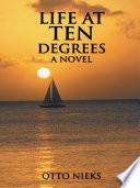 Life at Ten Degrees