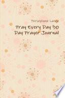 Pray Every Day 30 Day Prayer Journal