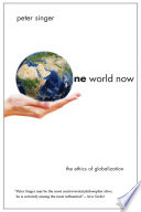 One world now : the ethics of globalization /