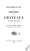 Études historiques sur le Forez. Chronique des Châteaux et des Abbayes. vol. 1