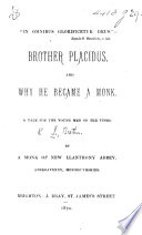 Brother Placidus And Why He Became A Monk A Tale For The Young Men Of The Times By A Monk Of New Llanthony Abbey Abergavenny Brother I Gnatius O Rder S Aint B Enedict I E J L Lyne