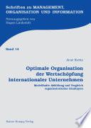 Optimale Organisation der Wertschöpfung internationaler Unternehmen