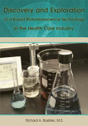 Discovery and Exploration of a Rapid Bioluminescence Technology in the Health Care Industry