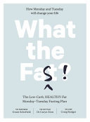 What The Fast : the whole-food dietitian and the...