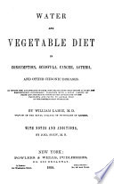 Water and Vegetable Diet in Consumption, Scrofula, Cancer, Asthma, and Other Chronic Diseases ...