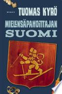 Mielensäpahoittajan Suomi