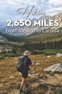Hiking 2 650 Miles From Mexico To Canada Journey Book