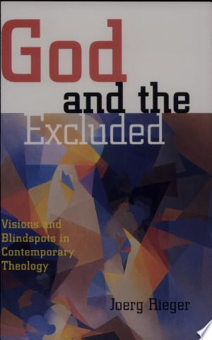 God and the Excluded: Visions and Blind Spots in Contemporary Theology - ISBN:9781451411102