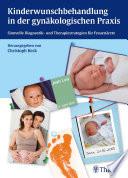 Kinderwunschbehandlung in der gynäkologischen Praxis