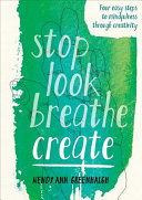 Stop Look Breathe Create by Wendy Ann Greenhalgh