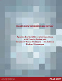 Applied Partial Differential Equations with Fourier Series and Boundary Value Problems  Pearson New International Edition