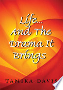 Life   And the Drama It Brings