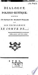 Dialogue politico rustique entre un paysan du Brabant wallon et Son Excellence le Comte de