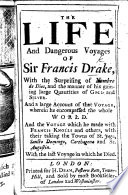 The Life And Dangerous Voyages Of Sir F D With The Surprising Of Nombre De Dios Etc