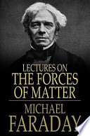 Lectures on the Forces of Matter