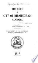 The Code of City of Birmingham  Alabama Book PDF
