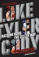 Raising Boys the Zeller Way Book PDF