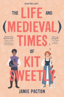 The Life and Medieval Times of Kit Sweetly Book PDF