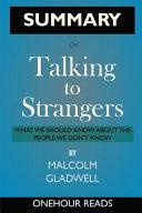 Summary Of Talking To Strangers