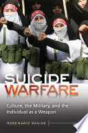 Suicide Warfare  Culture  the Military  and the Individual as a Weapon