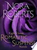 Eight Classic Nora Roberts Romantic Suspense Novels