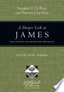 A Deeper Look at James