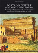 Porta Maggiore  Monument and landscape  Ediz  inglese