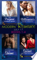 Modern Romance Collection July 2017 Books 1 4 The Pregnant Kavakos Bride The Billionaire S Secret Princess Sicilian S Baby Of Shame The Secret Kept From The Greek Mills Boon E Book Collections