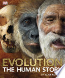 Evolution The Human Story : million years with evolution the human...