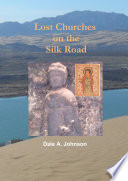 Lost Churches on the Silk Road Conference On The Church Of The East