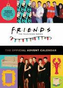 Friends The Official Advent Calendar 2021 Edition