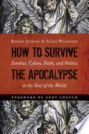 Ebook How to Survive the Apocalypse Epub Robert Joustra,Alissa Wilkinson Apps Read Mobile