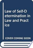 Self determinaci  n in Law and Practice