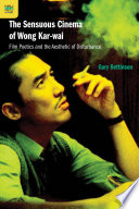 The Sensuous Cinema of Wong Kar wai