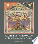 Aleister Crowley and the Temptation of Politics