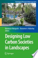 Designing Low Carbon Societies in Landscapes
