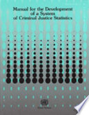 Manual for the Development of a System of Criminal Justice Statistics